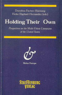 Holding Their Own: Perspectives on the Multi-Ethnic Literatures of the United States