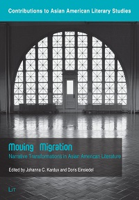 Moving Migration: Narrative Transformations in Asian American Literature